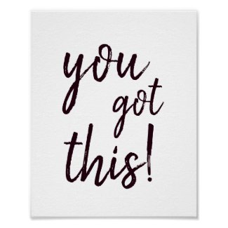You got this! poster