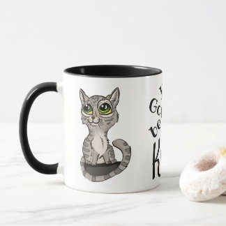 You Gotta be Kitten Pun Mug