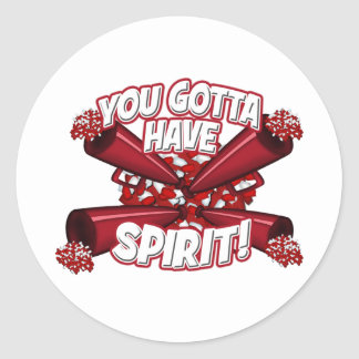 You Gotta Have Spirit! (Red) Classic Round Sticker