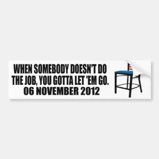 You gotta let 'em go - Chair - Anti Obama Bumper Sticker