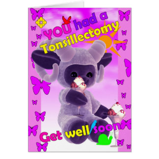 You had a tonsillectomy get well soon card