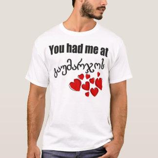 You had me at გაუმარჯოს Georgian Hello T-Shirt