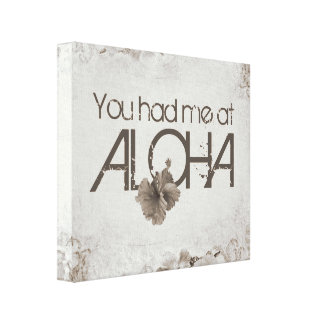 You had me at Aloha Canvas Print