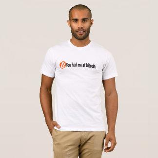 You had me at bitcoin T-Shirt