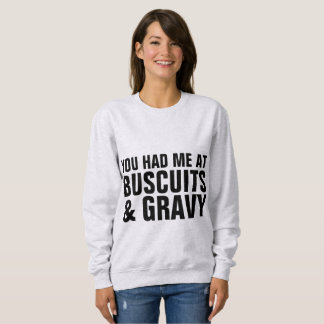 YOU HAD ME AT BUSCUITS & GRAVY t-shirts