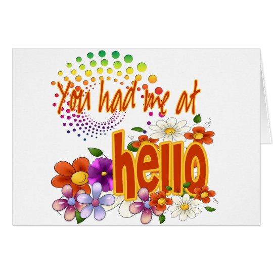 You Had Me At Hello! Card