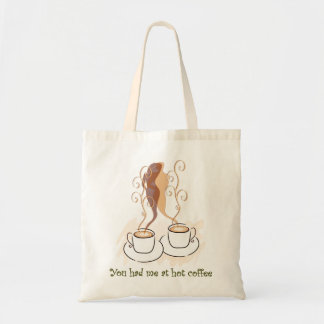 You Had Me At Hot Coffee Budget Tote Bag