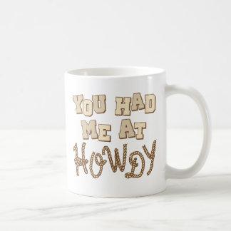 You Had Me At Howdy Coffee Mug