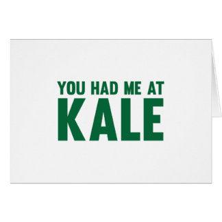 You Had Me At Kale Card
