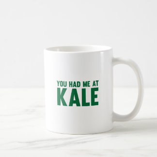 You Had Me At Kale Coffee Mug