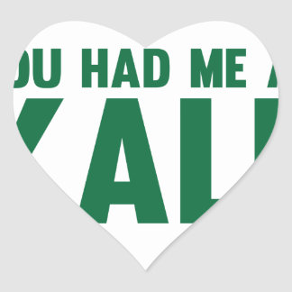 You Had Me At Kale Heart Sticker