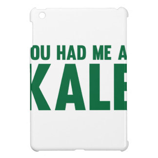 You Had Me At Kale iPad Mini Cover