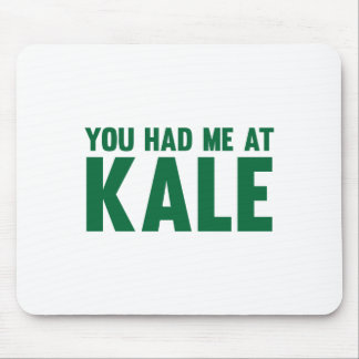 You Had Me At Kale Mouse Pad