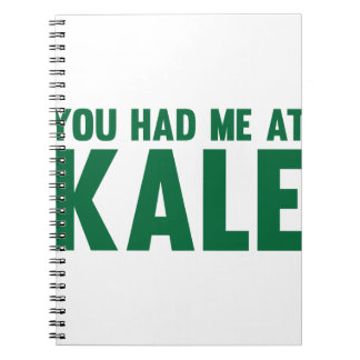 You Had Me At Kale Notebooks
