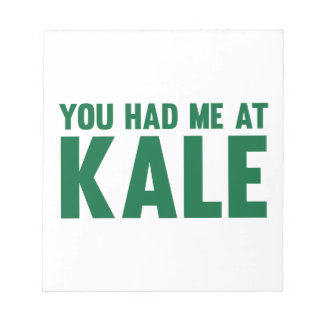 You Had Me At Kale Notepad
