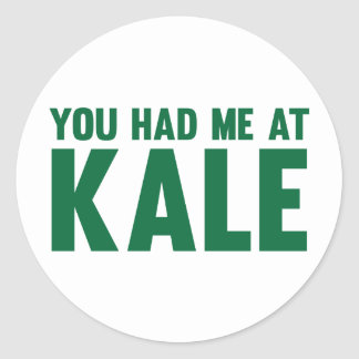 You Had Me At Kale Round Sticker