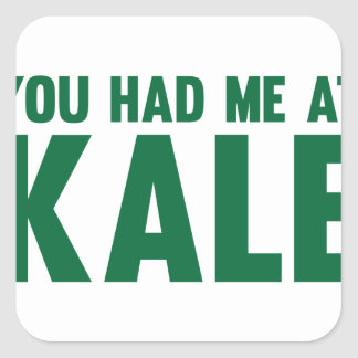 You Had Me At Kale Square Sticker