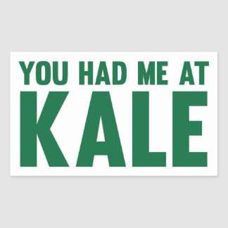 You Had Me At Kale Sticker