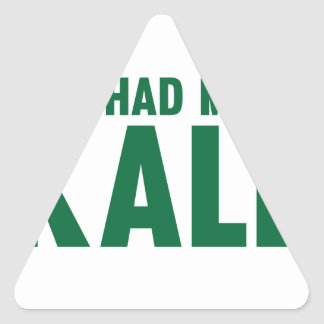 You Had Me At Kale Triangle Sticker