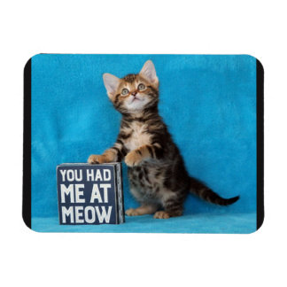 You Had Me at Meow Bengal Kitten Rectangular Photo Magnet
