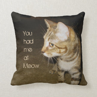 You had me at Meow Throw Pillow