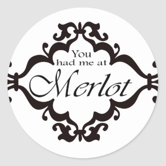 You had me at Merlot Classic Round Sticker