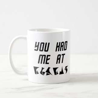 You Had Me at nuqneH Alien Hello Mug