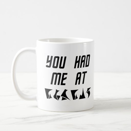 You Had Me at nuqneH Alien Hello Coffee Mugs