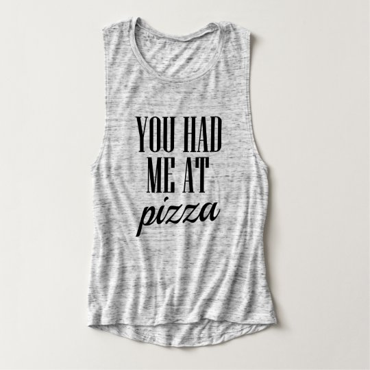 You had me at pizza funny saying women's shirt