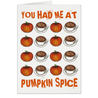 You Had Me at Pumpkin Spice Coffee Latte Autumn Card