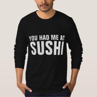 YOU HAD ME AT SUSHI T-shirts & sweatshirts