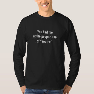 You Had Me At T-Shirt