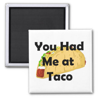 You Had Me At Taco Magnet
