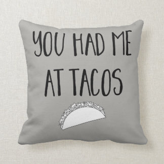 You Had Me At Tacos Gray Throw Pillow