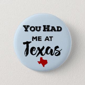 You Had Me at Texas Button