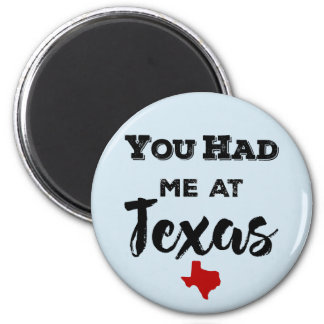 You Had Me at Texas Magnet