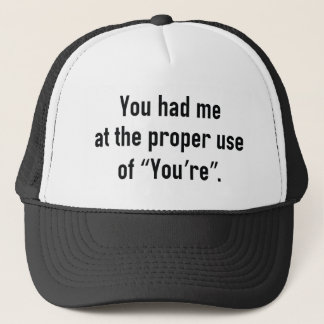 You Had Me At Trucker Hat