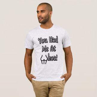 You Had Me At Whoa! T-Shirt