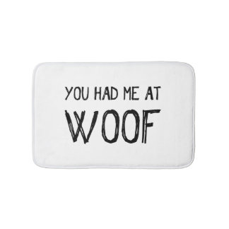 You Had Me At Woof Bath Mat