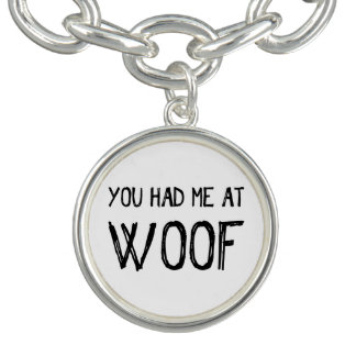 You Had Me At Woof Charm Bracelet