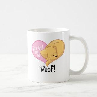 You had me at WOOF! coffee mug