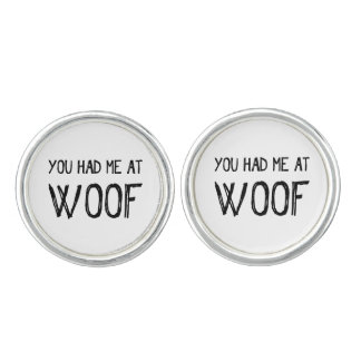 You Had Me At Woof Cufflinks