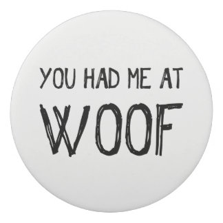You Had Me At Woof Eraser