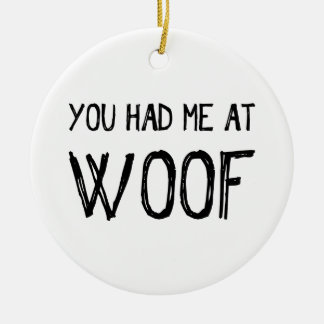 You Had Me At Woof Ornament