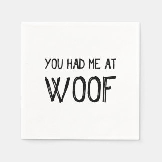 You Had Me At Woof Paper Napkins