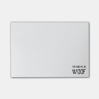 You Had Me At Woof Post-it Notes