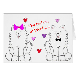 You Had Me At Woof Samoyed Card