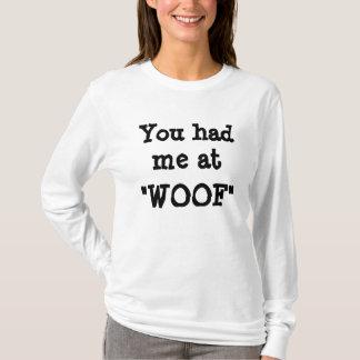 """You had me at, """"Woof"""" Sheer Ladies Long Sleeve Tee"""