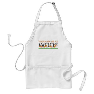 YOU HAD ME AT WOOF STANDARD APRON