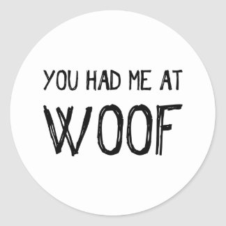 You Had Me At Woof Sticker Sheet